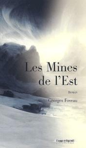 Georges Foveau - Les mines de l'Est - Les chroniques de l'Empire.