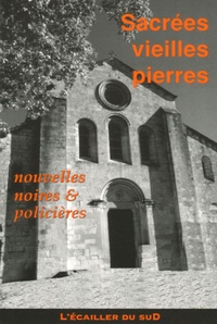 Georges Foveau - Sacrées vieilles pierres - Recueil de nouvelles noires, originales, monumentales ou en ruine.