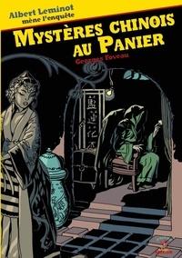 Georges Foveau - Une enquête d'Albert Leminot  : Mystères du chinois au Panier.