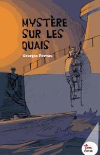 Georges Foveau - Une enquête d'Albert Leminot  : Mystères sur les quais.