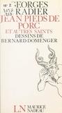 Georges Fradier et Bernard Domenger - Jean Pieds-de-Porc et autres saints.