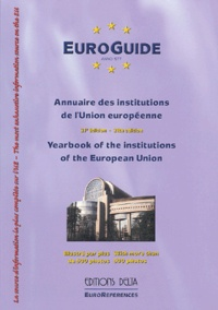 Georges-Francis Seingry et  Collectif - EuroGuide 2004 - Annuaire des institutions de l'Union européenne : Yearbook of the Institutions of the European Union.