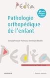 Georges-François Penneçot et Dominique Moulies - Pathologie orthopédique de l'enfant - Diagnostic et prise en charge.