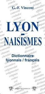 Georges-François Vincent - Lyonnaisismes - Dictionnaire lyonnais-français.
