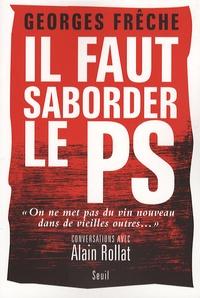 """Georges Frêche - Il faut saborder le PS - """"On ne met pas du vin nouveau dans de vieilles outres...""""."""