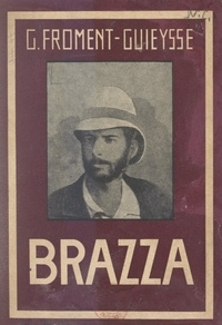 Georges Froment-Guieysse - Brazza.