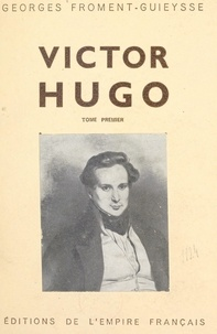Georges Froment-Guieysse - Victor Hugo (1).