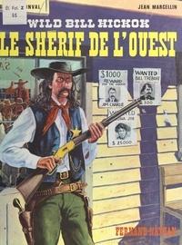 Georges Fronval et Jean Marcellin - Wild Bill Hickok, le shérif de l'Ouest.