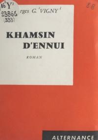 Georges G. Vigny - Khamsin d'ennui.