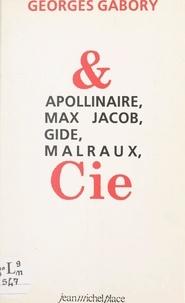 Georges Gabory et Jean-José Marchand - Apollinaire, Max Jacob, Gide, Malraux & Cie.