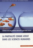 Georges Gaillard et Patricia Mercader - La partialité comme atout dans les sciences humaines.