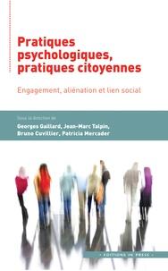 Georges Gaillard et Jean-Marc Talpin - Pratiques psychologiques, pratiques citoyennes - Engagement, aliénation et lien social.