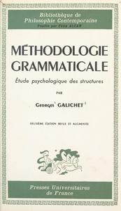 Georges Galichet et Félix Alcan - Méthodologie grammaticale - Étude psychologique des structures.