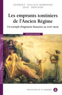 Georges Gallais-Hamonno et Jean Berthon - Les emprunts tontiniers de l'Ancien Régime - Un exemple d'ingénierie financière au XVIIIe siècle.