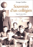 Georges Garillon - Vosges de mon enfance Tome 3 : Souvenirs d'un collégien.