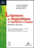 Georges Garnier et Claude Guimier - L'épreuve de linguistique à l'agrégation d'anglais - Grammaire, phonologie.