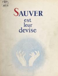 Georges Gaudron et  Union régionale des sapeurs po - Sauver est leur devise.