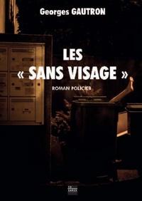 """Georges Gautron - Les """"sans visages""""."""