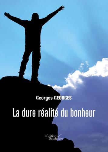 Georges Georges - La dure réalité du bonheur.