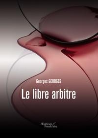 Georges Georges - Le libre arbitre.