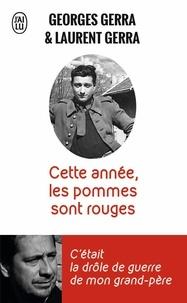 """Georges Gerra et Laurent Gerra - Cette année, les pommes sont rouges - """"C'était la drôle de guerre de mon grand-père""""."""