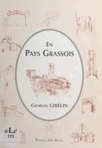 Georges Gibelin - En Pays Grassois.