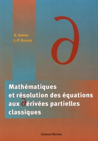 Mathématiques et résolution des équations aux dérivées partielles classiques - Georges Giraud |