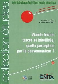 Georges Giraud et Corinne Amblard - Viande bovine tracée et labellisée : quelle perception pour le consommateur ?.