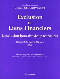 Georges Gloukoviezoff - Exclusion et liens financiers - L'exclusion bancaire des particuliers, Rapport du Centre Walras 2004.