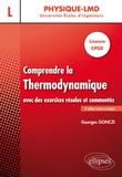 Georges Gonczi - Comprendre la thermodynamique avec des exercices résolus et commentés - Licence - CPGE.