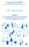 Georges Gontcharoff - 2001, l'Odyssée municipale - Tome 3, La coopération intercommunale et le développement local.
