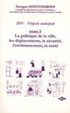 Georges Gontcharoff - 2001, l'Odyssée municipale - Tome 5, La politique de la ville, les déplacements, la sécurité, l'environnement, la santé.
