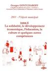 Georges Gontcharoff - 2001, l'odyssée municipale - Tome 6, La solidarité, le développement économique, l'éducation, la culture et quelques autres compétences.