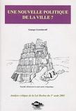 Georges Gontcharoff - Une nouvelle politique de la ville ? - Analyse critique de la loi sur la rénovation urbaine, dite loi Borloo (1er août 2003).