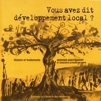 Vous avez dit développement local ?- Histoire et fondements du développement local par ceux qui l'ont construit - Georges Gontcharoff |