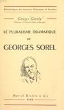 Georges Goriely - Le pluralisme dramatique de Georges Sorel.
