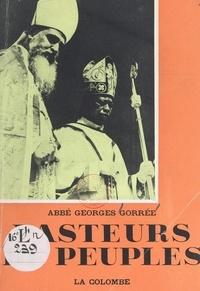 Georges Gorrée - Pasteurs de peuples.
