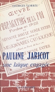 Georges Gorrée et Jean-Pierre Dubois-Dumée - Pauline Jaricot - Une laïque engagée.
