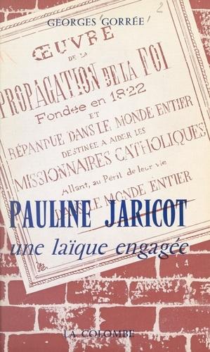 Pauline Jaricot. Une laïque engagée