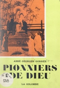 Georges Gorrée - Pionniers de Dieu.