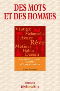 Georges Gougenheim - Des mots et des hommes.