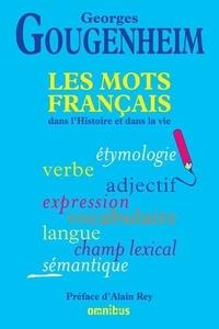 Georges Gougenheim - Les mots français dans l'histoire et dans la vie.