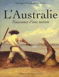 Georges-Goulven Le Cam - L'Australie. - Naissance d'une nation.