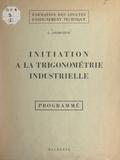 Georges Gourevitch et J. Barralon - Initiation à la trigonométrie industrielle.