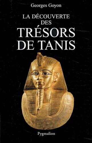 Georges Goyon - La découverte des trésors de Tanis.