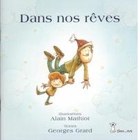 Georges Grard et Alain Mathiot - Dans nos rêves.