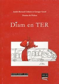 Georges Grard et André-Bernard Cédaire - Diam en TER.