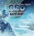 Georges Grard et Alexis Ferrier - Géo et la planète noire.
