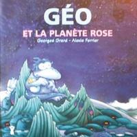 Georges Grard - Géo et la planète rose.