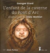Georges Grard et Alain Mathiot - L'enfantde la caverne du Pont d'Arc. 1 CD audio
